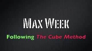 Cube Method Max out week