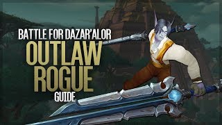 8.1 BFA Outlaw Rogue Guide - Learning to keep your wits about you!