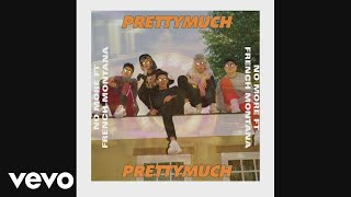 PRETTYMUCH - No More (Audio) ft. French Montana