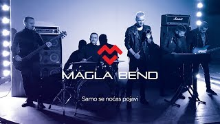 Magla Bend - Samo se nocas pojavi (Official Video) 2018