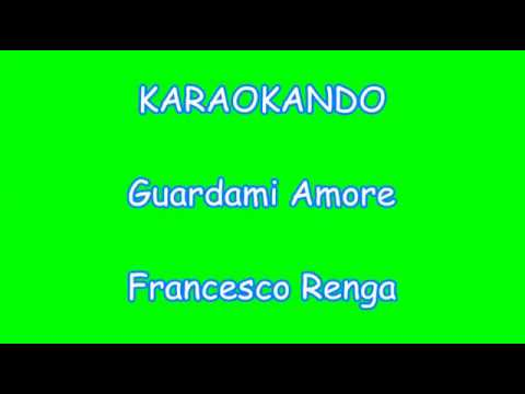 Karaoke Italiano - Guardami Amore - Francesco Renga (Testo )