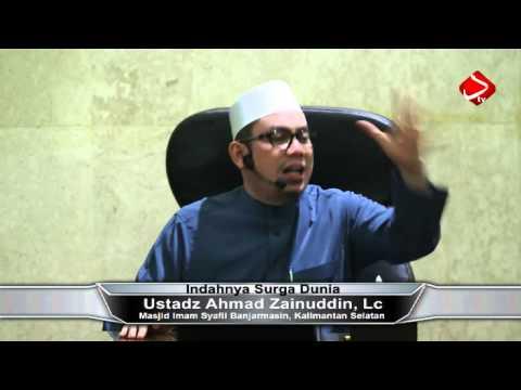 Indahnya Surga Dunia- Ustadz Ahmad Zainuddin, Lc