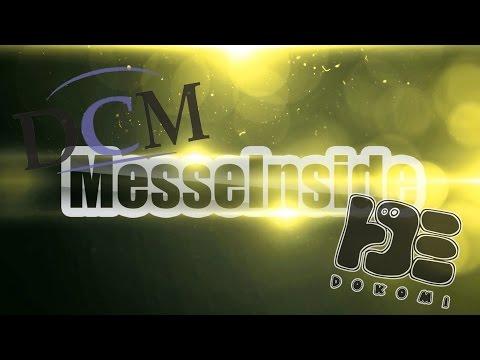 [MesseInsideComplete] DCM Vorentscheid - Dokomi 2014