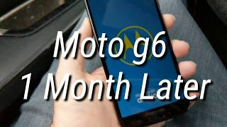 Moto g6 1 month later