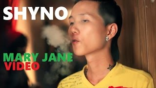 SHYNO - MARY JANE | VÍDEO @SHYNOGATILLO