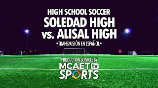 (1/23/19) LIVE High School Soccer (Transmisión en Español): Soledad High vs. Alisal High
