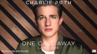 Charlie Puth One Call Away Lash Remix