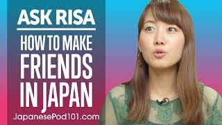 How Can You Easily Make Friends in Japan? Ask Risa