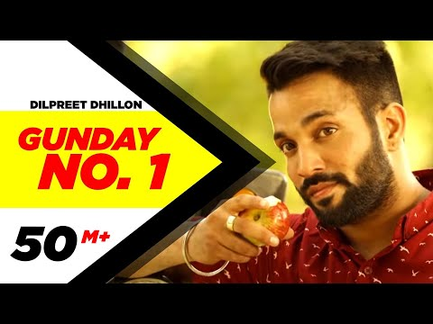 Gunday No. 1 | Dilpreet Dhillon | Latest Punjabi Songs 2014 |...