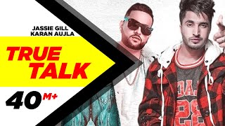Jassi Gill  True Talk Official Video  Sukh E  Kara