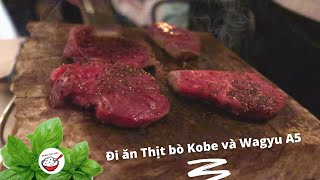 Đi Ăn 2 Loại Thịt Bò Ngon Và Đắt Nhất Thế Giới | KOBE & WAGYU A5