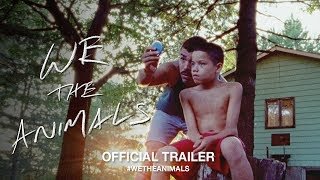 We The Animals (2018)   Official US Trailer HD