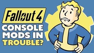 More Trouble for Fallout 4 Console Mods  - The Know