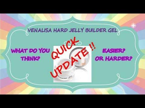 Venalisa Hard Gelly Gel Update!