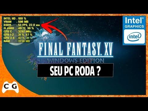 Final Fantasy XV Windows Edition Na Intel HD Graphics Roda Liso ? #458