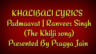 Khalibali Lyrics Padmavaati – Ranveer Singh | Deepika Padukone | Shahid Kapoor | Shivam Pathak