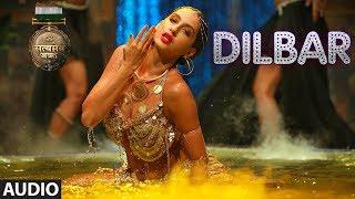 Dilbar Full Audio Satyameva Jayate John Abraham Nora Tanishk B Neha Kakkar Dhvani Ikka
