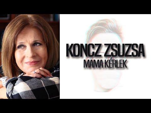 Koncz Zsuzsa - Mama Kérlek |DALSZÖVEG|