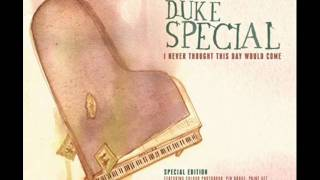 Watch Duke Special I Never Thought This Day Would Come and Now It Wont Go Away video