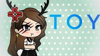 ~Toy~Gacha Life Music Video~