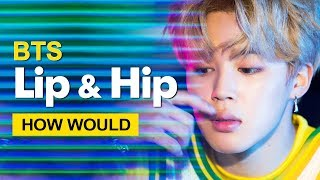 "How Would BTS Sing HyunA "" Lip & Hip "" (Male Version) Line Distribution"