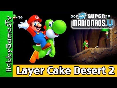 Super Mario Bros.U Layer Cake Desert 2 HobbygamersTV HobbyDad HobbyKid Wii U