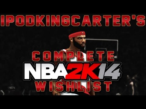 My NBA 2K14 Wishlist - Complete NBA2K14 Wish List For @2KSports   2K13 MyCAREER Feat IpodKingCarter