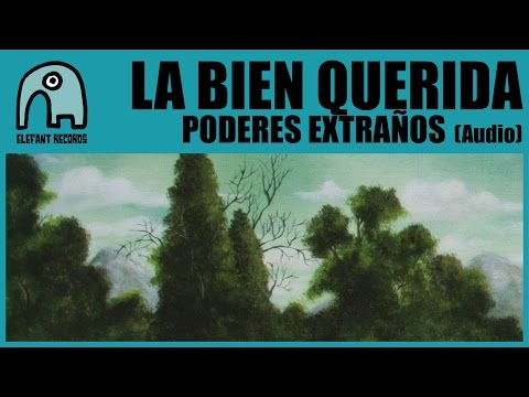 Thumbnail of video LA BIEN QUERIDA - Poderes Extraños [Audio]