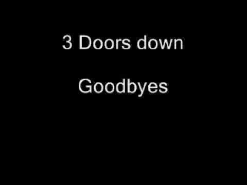 3 doors down goodbyes - Lyrics
