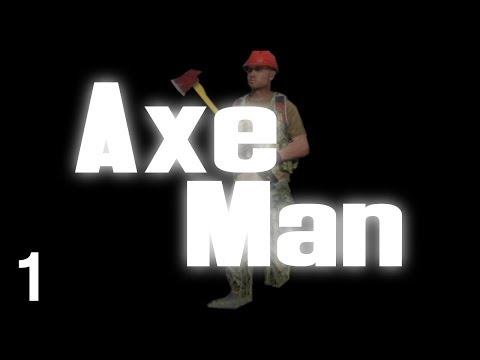 TuesDayZ - Axe Man! - Part 1