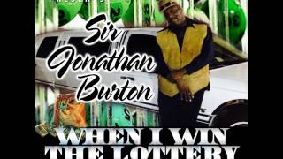Sir Jonathan Burton - When I Win The Lottery