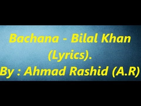 Bachana Bilal Khan - Lyrics