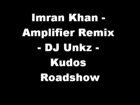 Imran Khan    Dj Unkz - Amplifier Remix - Kudos Roadshow video