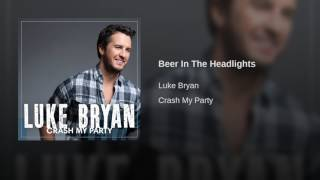 Luke Bryan Beer In The Headlights