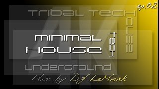 EP -02- ( ☣New Hits : 2016☣) TRIBAL TECH HOUSE -💥- UNDERGROUND TECH HOUSE -💥- MINIMAL TECH HOUSE