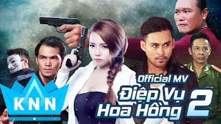 Phim Ca Nhạc ĐIỆP VỤ HOA HỒNG 2 | Kim Ny Ngọc, Lâm Minh Thắng | Phim Xã Hội Đen Hot 2017 Mới Nhất