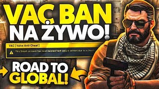 VAC BAN NA ŻYWO NA GLOBALE ! | ROAD TO GLOBAL | WALLBANGI , SKANY , BUGI | FUNNY & SKILL MOMENTS