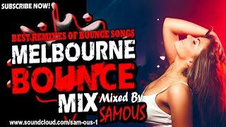 ?Melbourne Bounce Mix 2018   Best Remixes Of Popular Bounce Songs   Party Dance Mix #31 (SUBSCRIBE)