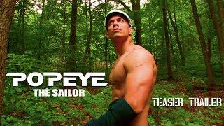 Popeye The Sailor Teaser Trailer (2018)