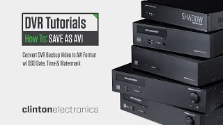 How to Convert Saved DVR Video to an AVI File