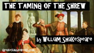 THE TAMING OF THE SHREW by William Shakespeare - FULL AudioBook | GreatestAudioBooks.com