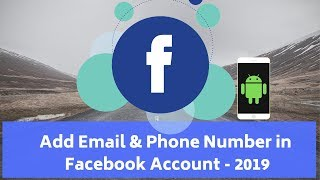 How to Add Email & Phone Number in Facebook Account - 2019