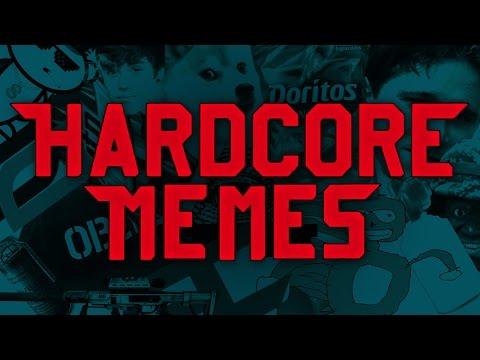 HARDCORE MEMES
