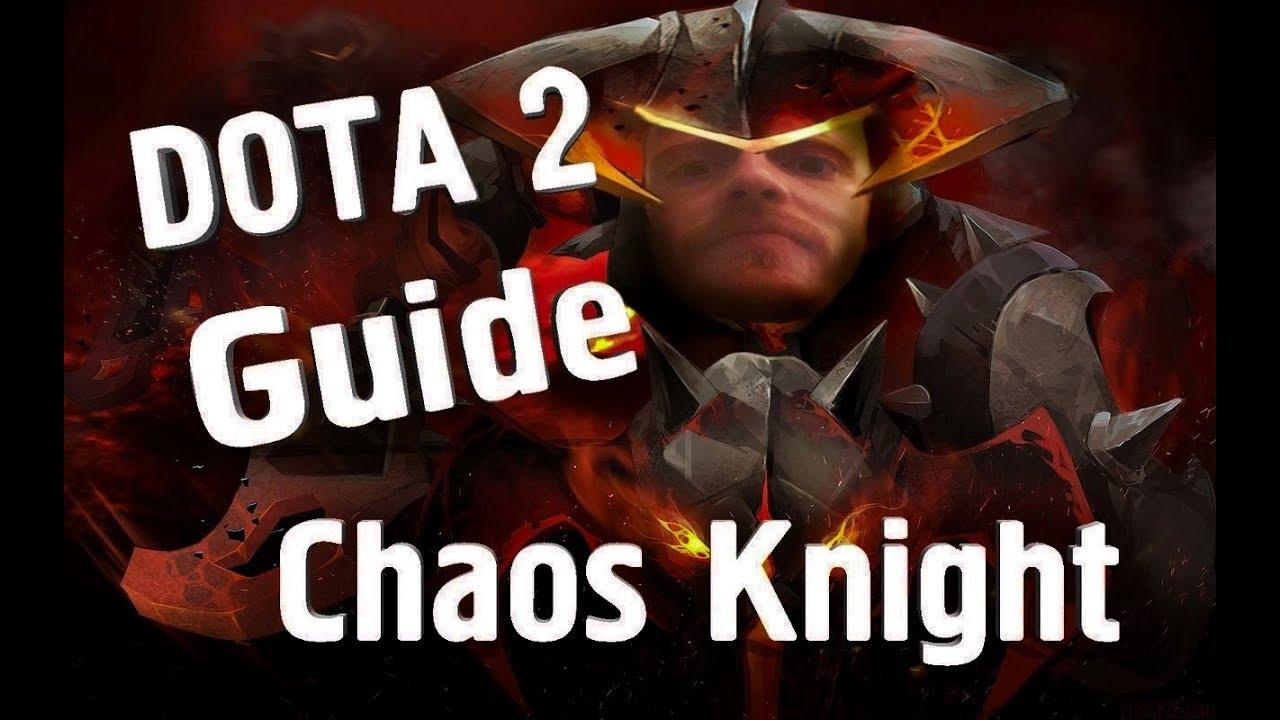 Dota 2 гайд chaos knight