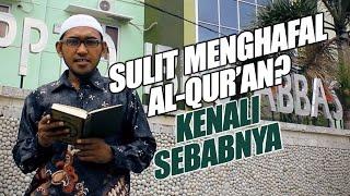 Sulit Menghafal Al-Qur'an? Kenali Sebabnya - Ustadz Umarulfaruq Abubakar