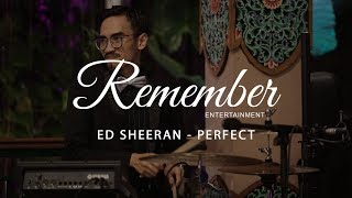 Download Lagu Ed Sheeran - Perfect (Covered by Remember Entertainment) Gratis STAFABAND