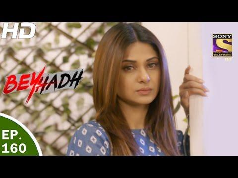 Beyhadh - बेहद - Ep 160 - 22nd May, 2017 thumbnail