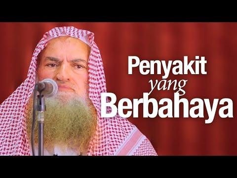 Khutbah Jum'at: Penyakit Yang Berbahaya - Syaikh Dr. Muhammad Musa Alu Nasr.