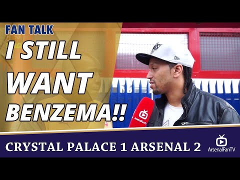I Still Want Benzema!!  | Crystal Palace 1 Arsenal 2