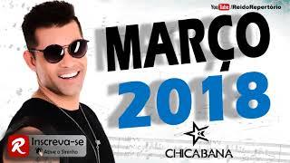 Chicabana Março 2018 - Músicas Novas CD Promocional 2018